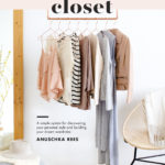 "How To Upgrade Your Wardrobe: ""The Curated Closet"" Philosophy"
