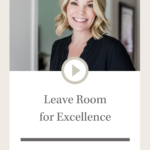 Leave Room for Excellence | Design Sips